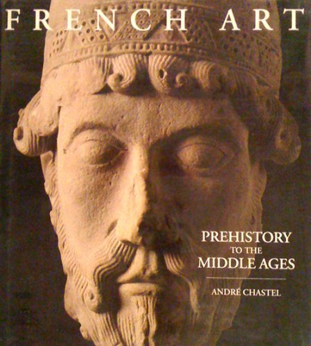 Portada del libro French Art Prehistory Middle Ages by Andre Chastel (1994-12-01)