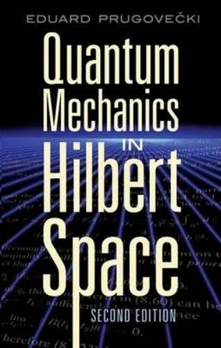 Quantum Mechanics in Hilbert Space (Dover Books on Physics)