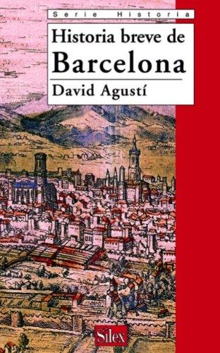 Historia breve de Barcelona por David  Agustí
