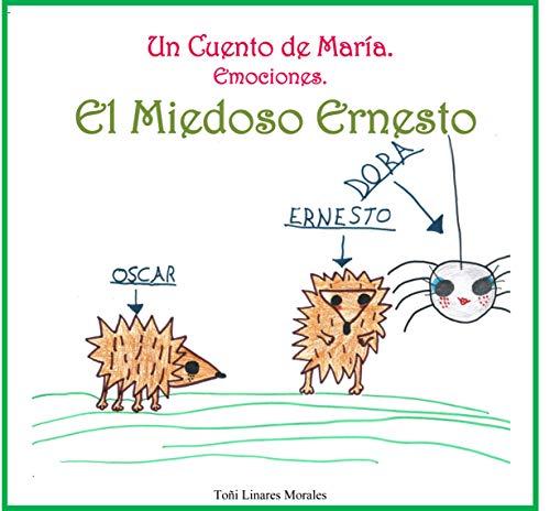 El miedoso Ernesto (Los Cuentos de María. Las Emociones.) por Toñi Linares Morales