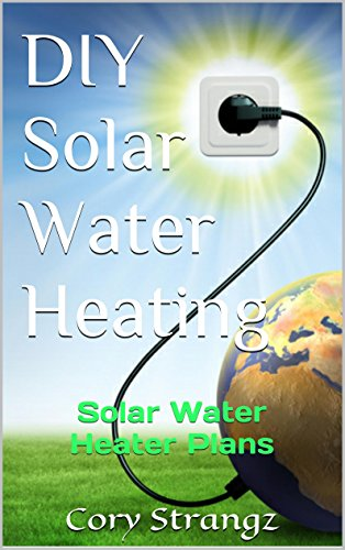 Diy Solar Water Heating Solar Water Heater Plans