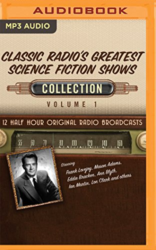 Classic Radio's Greatest Science Fiction Shows Collection: 1