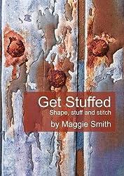 Get Stuffed: Shape, Stuff and Stitch