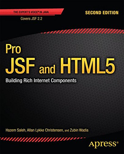 Pro JSF and HTML5: Building Rich Internet Components (Professional Apress)