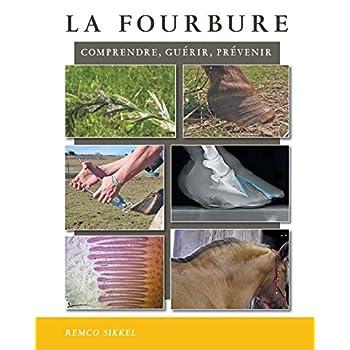 La Fourbure: Comprendre, Guérir, Prévenir