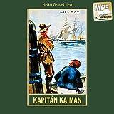 Kapitän Kaiman: Erzählungen aus dem Wilden Westen, Band 19 der Gesammelten Werke (Karl Mays Gesammelte Werke)