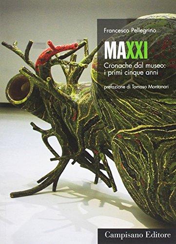 Maxxi. Cronache dal museo: i primi cinque anni (Storia dell'arte moderna) por Francesco Pellegrino