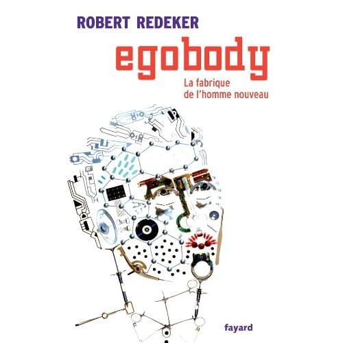 Egobody: La fabrique de l'homme nouveau