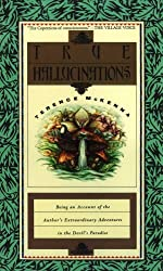 True Hallucinations: Being an Account of the Author's Extraordinary Adventures in the Devil's Paradise by Terence McKenna (2014-03-24)