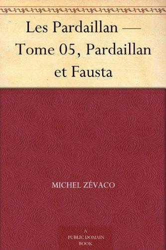 Couverture du livre Les Pardaillan - Tome 05, Pardaillan et Fausta