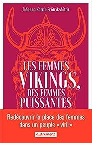 Les femmes vikings, des femmes puissantes