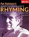 Pat Pattisons Songwriting: Essential Guide to Rhyming: A Step-by-Step Guide to Better Rhyming for Poets and Lyricists by