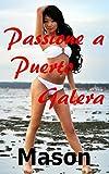 Scarica Libro Passione a Puerto Galera (PDF,EPUB,MOBI) Online Italiano Gratis