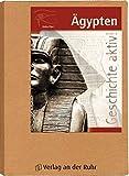 Ägypten (Geschichte aktiv!) - Ulrike Pierl