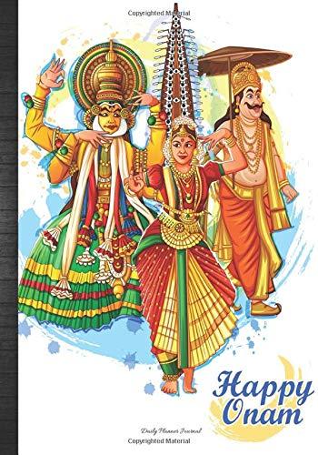 Happy Onam Daily Planner Journal: Kerala India Harvest Festival Malayali Gift Idea Agenda Calendar Organizer Notebook To Write In