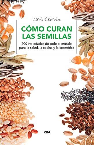 Cómo curan las semillas (SALUD) eBook: Jordi Cebrián: Amazon.es ...