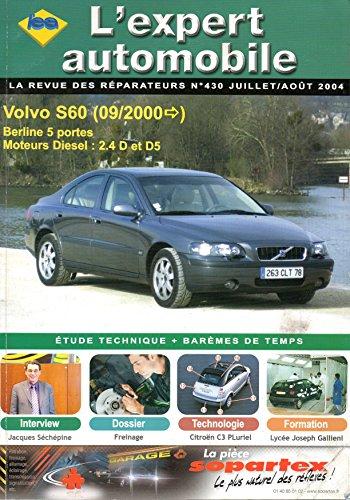 REVUE TECHNIQUE L'EXPERT AUTOMOBILE N° 430 VOLVO S60 DEPUIS 09/2000 DIESEL 2.4 D ET D5 / BERLINE 5 PORTES