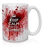 Keep Calm and Kill Zombies, große Teetasse Kaffee Tasse-Bloody Geschenk