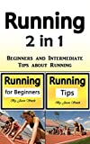 Running: Beginners and Intermediate Tips about Running