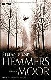 Hemmersmoor: Roman von Stefan Kiesbye