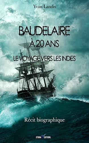 Couverture du livre BAUDELAIRE À 20 ANS: Le voyage vers les Indes