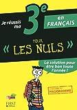 Je réussis ma 3e en Français Pour Les Nuls