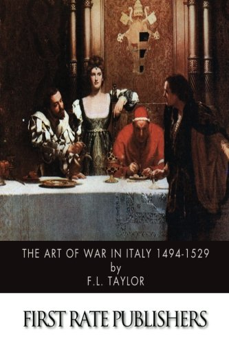 The Art of War in Italy 1494-1529 por F.L. Taylor