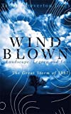 Windblown: Landscape, Legacy and Loss - The Great Storm of 1987