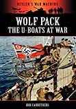Wolf Pack -The U-Boats at War (Hitler's War Machine)