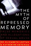 The Myth of Repressed Memory: False Memories and Allegations of Sexual Abuse (English Edition)