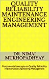 QUALITY RELIABILITY MAINTENANCE ENGINEERING MANAGEMENT: Fundamental concepts on Quality Reliability Maintenance Engineering Management