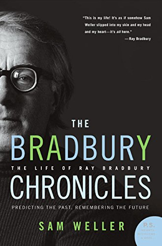 The Bradbury Chronicles: The Life of Ray Bradbury (P.S. (Paperback)) por Sam Weller