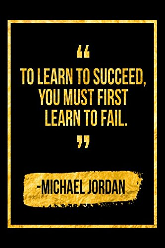 To Learn How To Succeed, You Must First Learn How To Fail: Black Michael Jordan Quote Designer Notebook por Perfect Papers