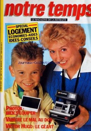 NOTRE TEMPS MAGAZINE [No 186] du 01/05/1985 - SPECIAL LOGEMENT -PHOTOS / BIEN S'EQUIPER -VAINCRE LE MAL AU DOS -VICTOR HUGO / LE GEANT