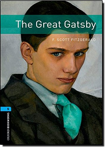 Oxford Bookworms Library: Level 5:: The Great Gatsby por F. Scott Fitzgerald