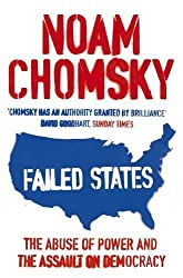 Failed States: The Abuse of Power and the Assault on Democracy by Noam Chomsky (2006-06-01)