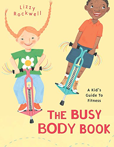 The Busy Body Book: A Kid's Guide to Fitness (Booklist Editor's Choice. Books for Youth (Awards))