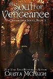 A Soul For Vengeance (The Soulbearer Trilogy Book 3)
