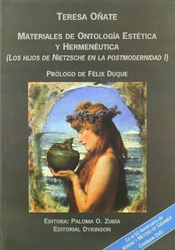 Materiales de ontología estética y hermenéutica.: Los hijos de Nietzsche en la posmodernidad I: 1 por Teresa Oñate y Zubía