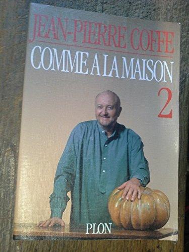 Comme à la maison Tome 2 / Jean-Pierre Coffe par Jean-Pierre Coffe