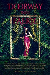 Doorway into Faerie: Sixteen Tales of Magic and Enchantment (A Procession of Faeries Book 3)
