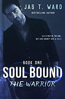 Soul Bound: The Warrior (Soul Bound Series Book 1) by [Ward, Jas T.]