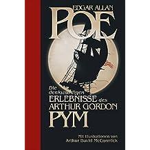 Die denkwürdigen Erlebnisse des Arthur Gordon Pym: Halbleinen: mit Illustrationen