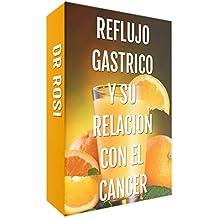 REFLUJO GASTRICO Y SU RELACION CON EL CANCER: Spanish Edition (1)