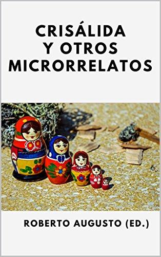 Crisálida y otros microrrelatos: I concurso de microrrelatos de Letra minúscula