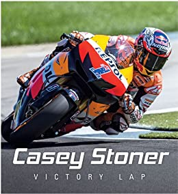 Casey Stoner: Victory Lap by [Hardie Grant Books]