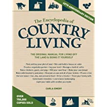 The Encyclopedia of Country Living, 40th Anniversary Edition: The Original Manual for Living off the Land & Doing It Yourself (English Edition)