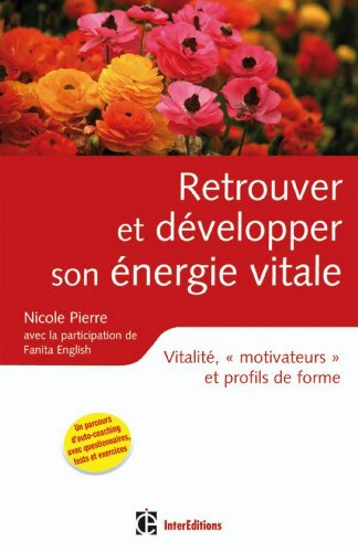 En ligne téléchargement Retrouver et développer son énergie vitale : Vitalité, «motivateurs» et profils de forme (Epanouissement) epub, pdf
