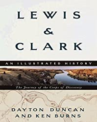 Lewis & Clark: The Journey of the Corps of Discovery: An Illustrated History by Dayton Duncan (1999-08-31)