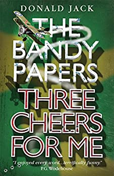 Three Cheers for Me (The Bandy Papers Book 1) by [Jack, Donald]